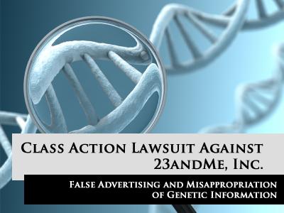 23andMe Class Action Audet and Partners False Advertising Lawsuit