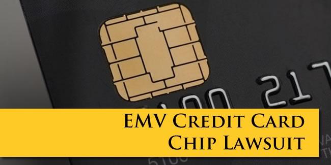 EMV Credit Card Chip Lawsuit