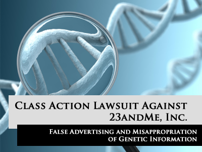 23andMe Class Action Audet and Partners False Advertising Lawsuit
