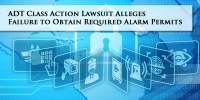 ADT Lawsuit Alleges Failure to Obtain Alarm Permits