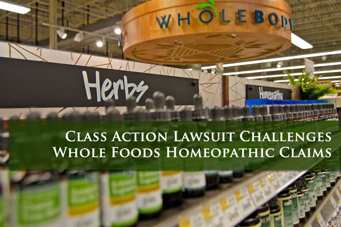 Class Action Against Whole Foods Challenges Homeopathic Claims