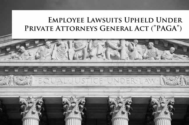 Employee Lawsuits Upheld Under Private Attorneys General Act