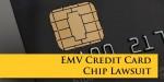 EMV Credit Card Reader Lawsuit