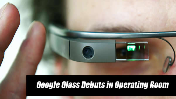 google-glass-debuts-in-the-operating-room