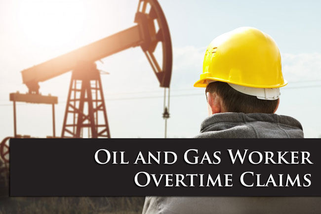 Oil and Gas Worker Overtime Claims