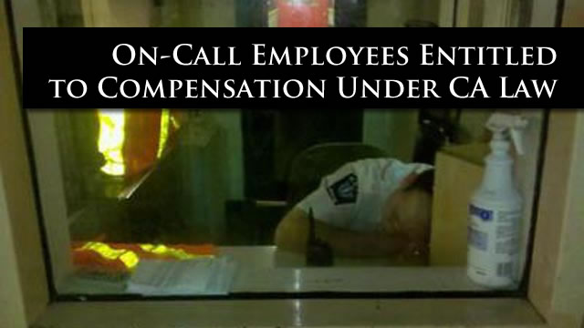 On Call Employees Entitled to Pay Under California Law